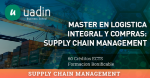 Máster en Logística Integral y Compras: Supply Chain Management | UADIN Business School