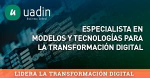 Especialialista Transformación Digital | UADIN Business School