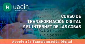 Curso de Transformación Digital y Internet de las cosas IoT   UADIN Business School