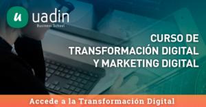 Curso de Transformación Digital y Marketing Digital   UADIN Business School