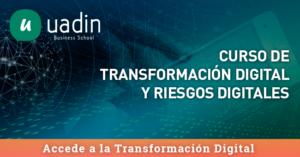 Curso de Transformación Digital y Riesgos Digitales   UADIN Business School