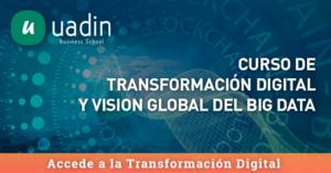Curso de Transformación Digital y Visión Global del Big Data