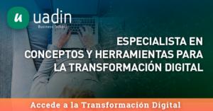 Especialista Conceptos y Herramientas para la Transformación Digital | UADIN Business School