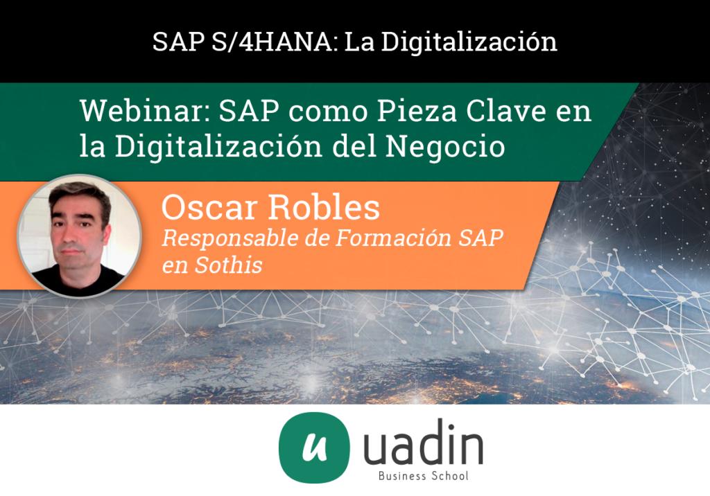 Oscar Robles - SAP Pieza Clave de Digitalización | UADIN Business School