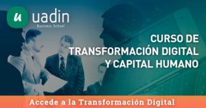 Curso de Transformación Digital y Capital Humano | UADIN Business School
