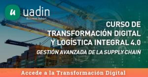 Curso de Transformación Digital y Logística Integral 40   UADIN Business School