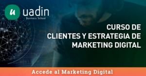 Curso de Clientes y Estrategia en Marketing Digital | UADIN Business School