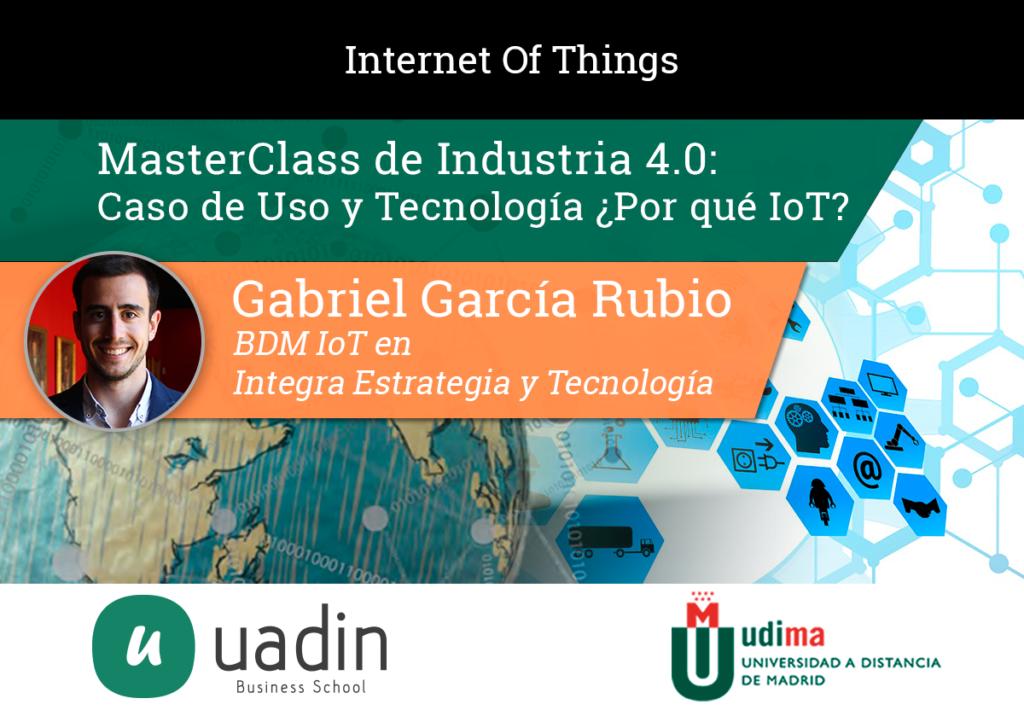 Gabriel García - Caso de uso y tecnología, ¿por qué IoT? | UADIN Business School