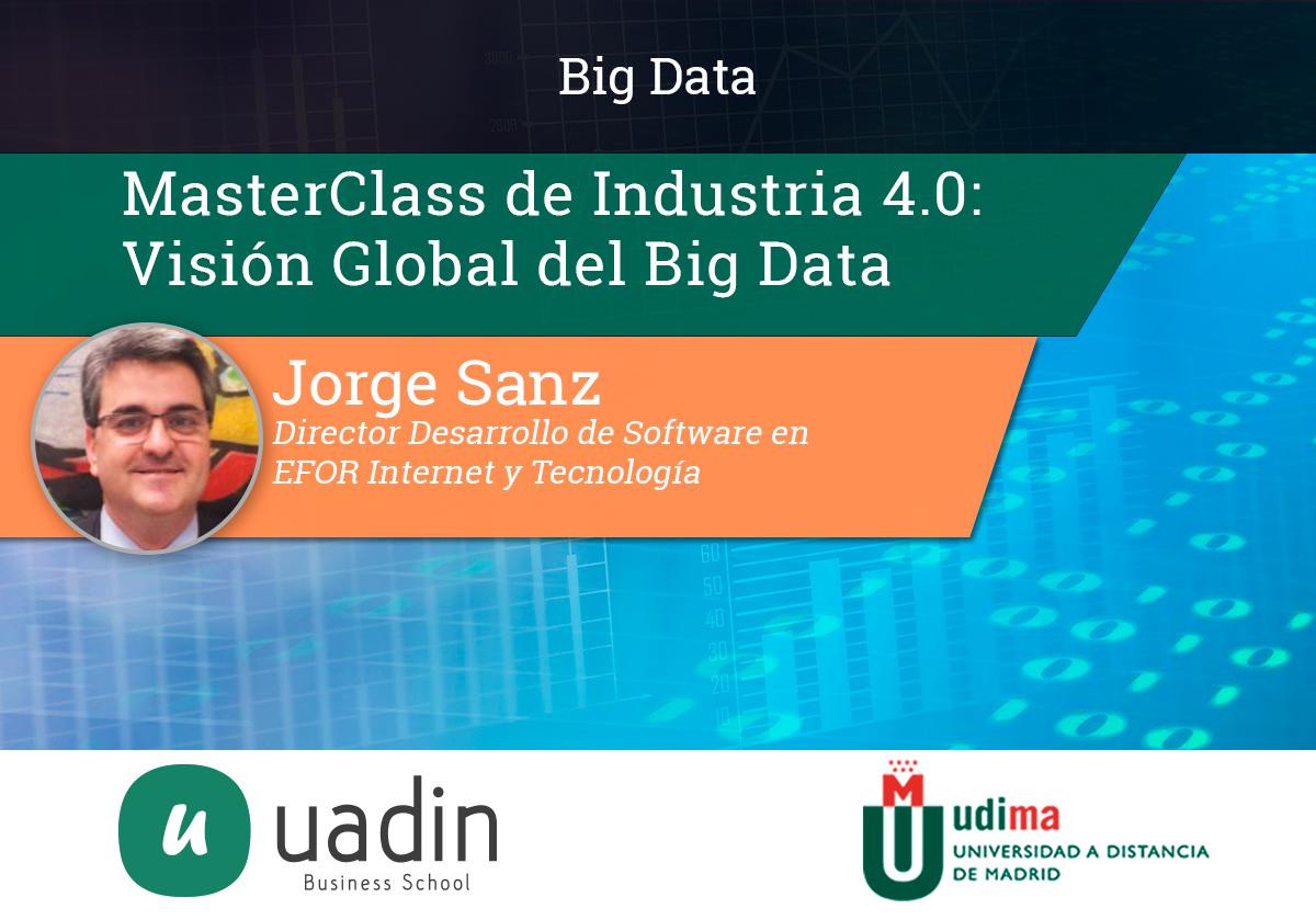 Jorge Sanz - Visión Global del Big Data | UADIN Business School