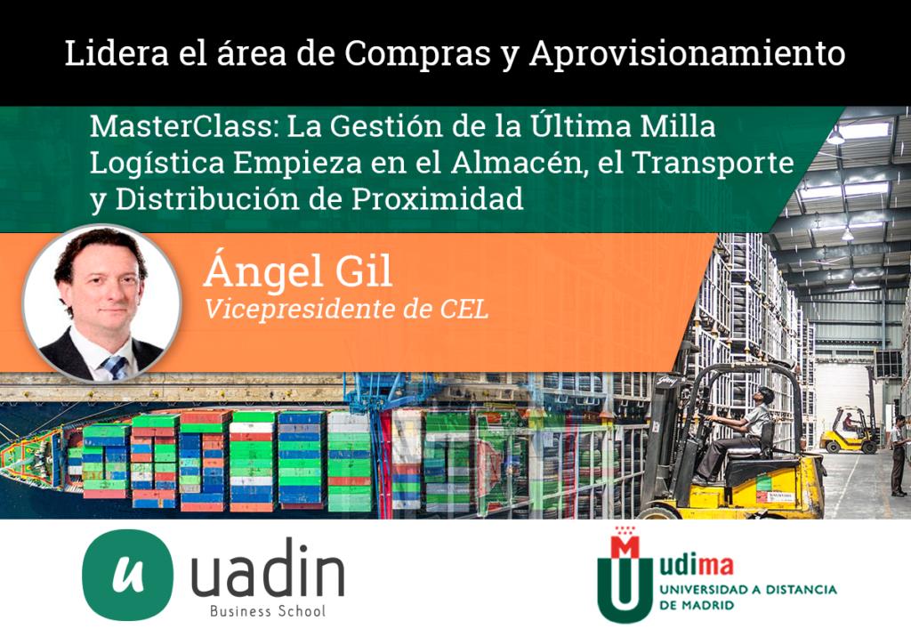 Angel Gil - MasterClass La Última Milla Logística   UADIN Business School