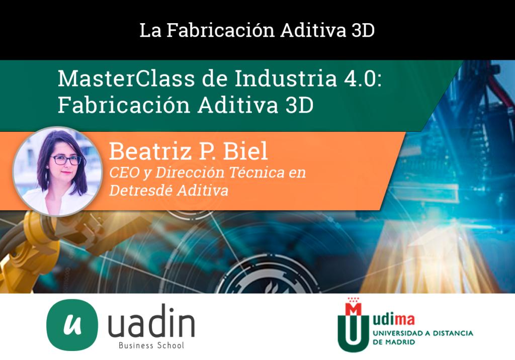 Beatriz Biel - Fabricación Aditiva 3D | UADIN Business School