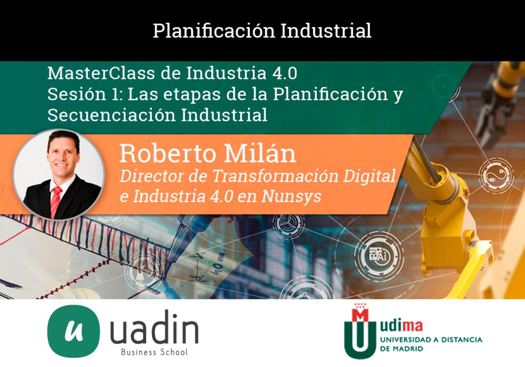 Roberto Milán - Sesión 1: Las etapas de la Planificación y Secuenciación Industrial